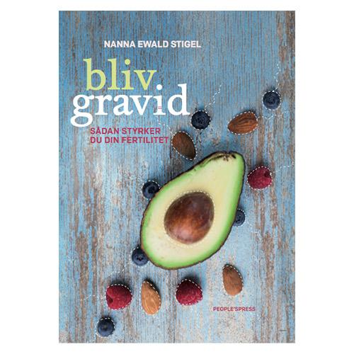 Image of   Bliv Gravid, Sådan Styrker Du Din Fertilitet Forfatter: Nanna Ewald Stigel - 1 stk