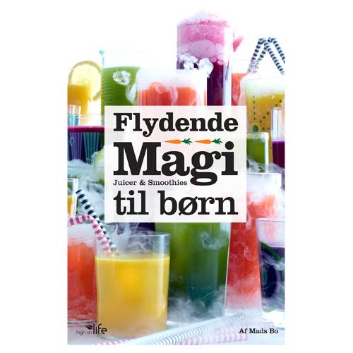 Image of   Flydende Magi - Juicer Og Smoothies Til Børn Bog Forfatter: Mads Bo - 1 stk