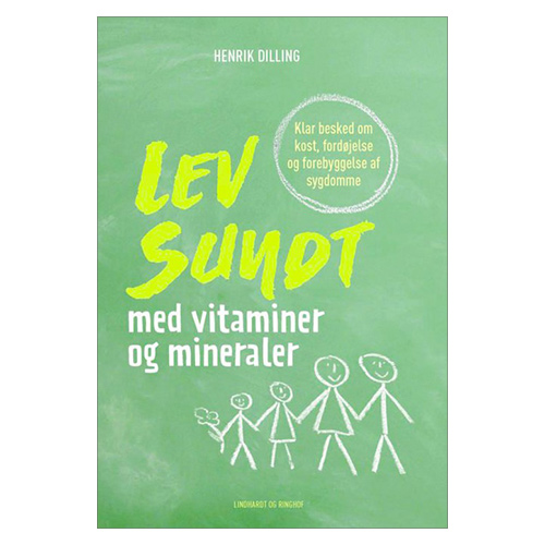 Image of   Lev Sundt Med Vitaminer Og Mineraler Bog Forfatter: Henrik Dilling - 1 stk