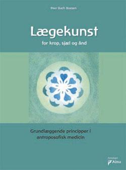 Image of   Lægekunst Bog - For Krop, Sjæl Og Ånd Forfatter: Per Bach Boesen - 1 stk